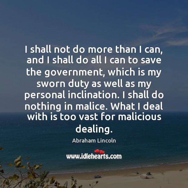 Image, I shall not do more than I can, and I shall do