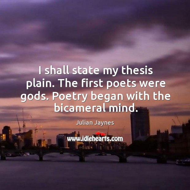 I shall state my thesis plain. The first poets were Gods. Poetry Image