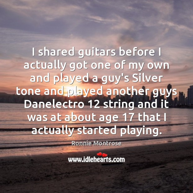 Image, I shared guitars before I actually got one of my own and