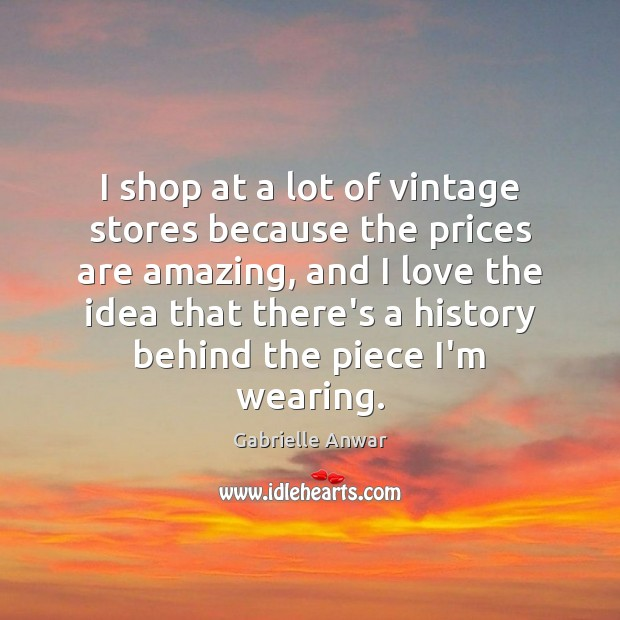 I shop at a lot of vintage stores because the prices are Image