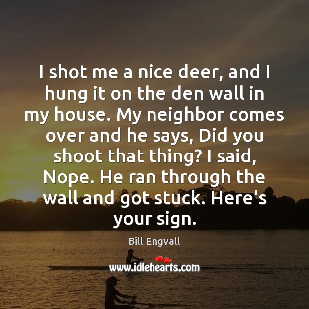 I shot me a nice deer, and I hung it on the Image