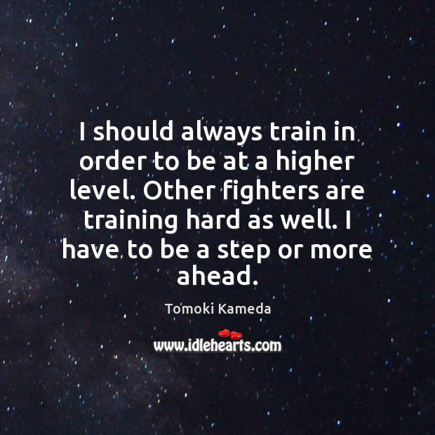 I should always train in order to be at a higher level. Image