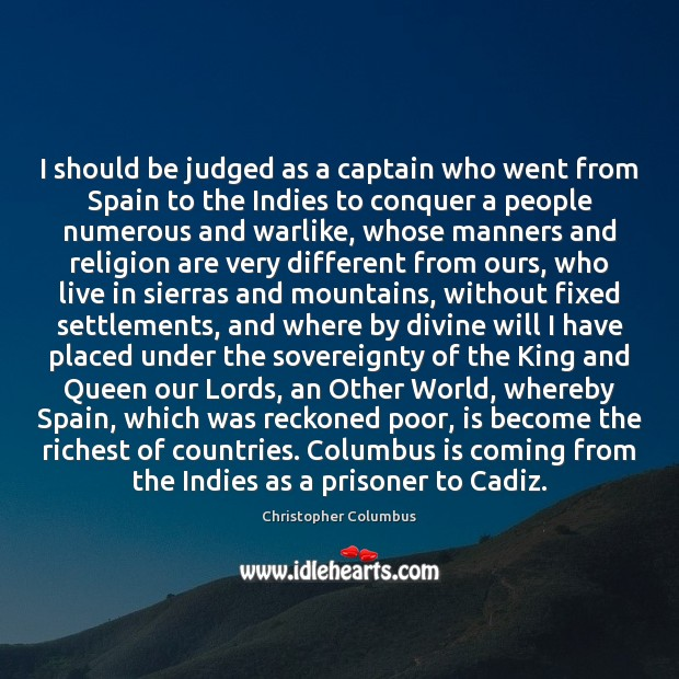 Image, I should be judged as a captain who went from Spain to