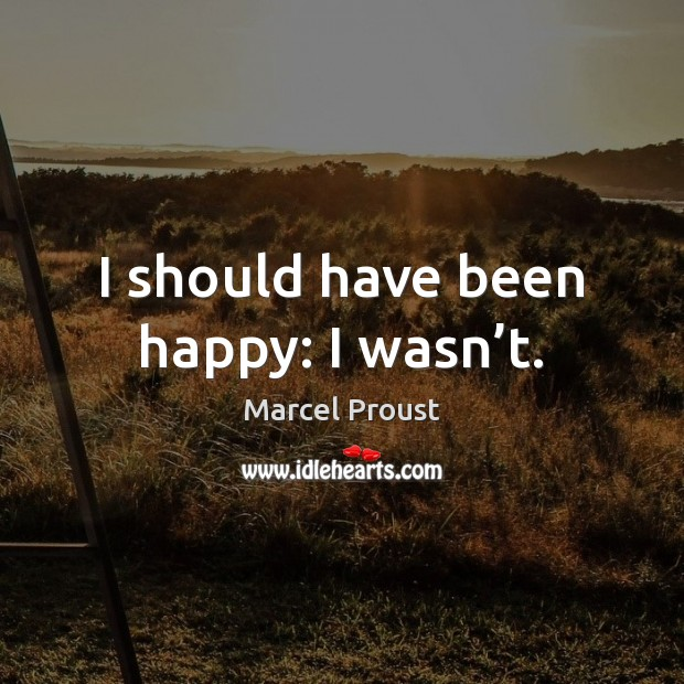 I should have been happy: I wasn't. Image