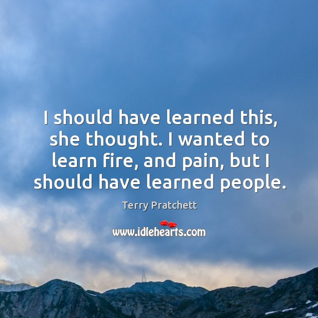I should have learned this, she thought. I wanted to learn fire, Image