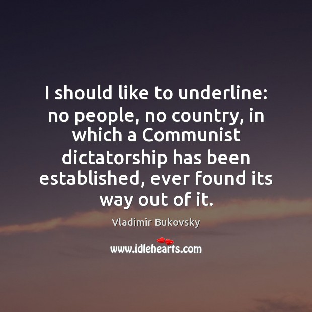 I should like to underline: no people, no country, in which a Image