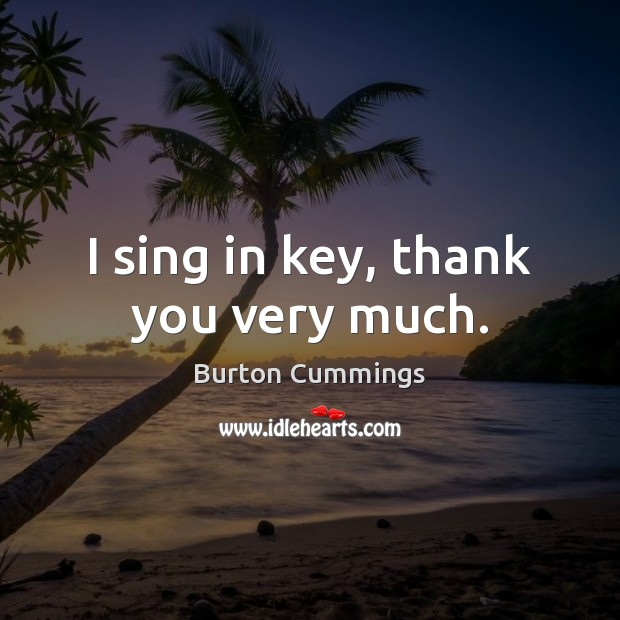 Image, I sing in key, thank you very much.