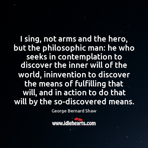 I sing, not arms and the hero, but the philosophic man: he Image
