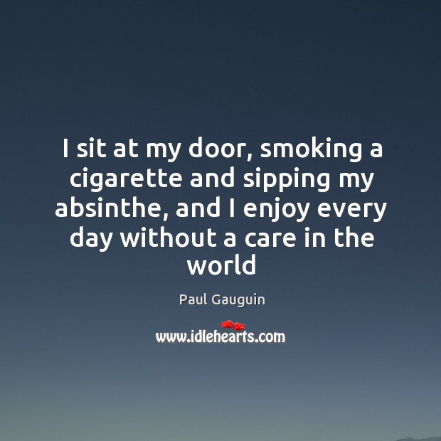 Image, I sit at my door, smoking a cigarette and sipping my absinthe,