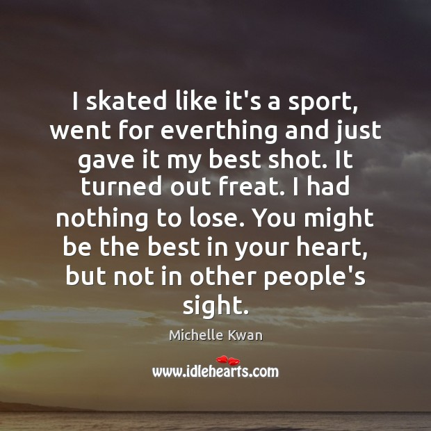 I skated like it's a sport, went for everthing and just gave Image