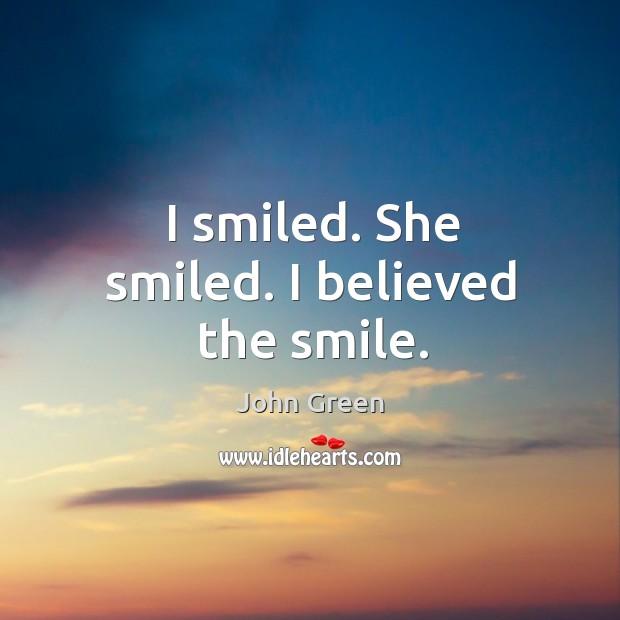 Image, I smiled. She smiled. I believed the smile.