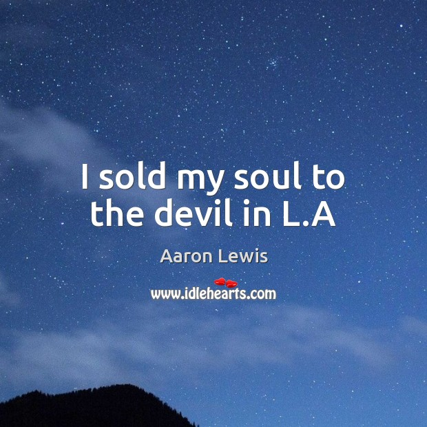 Image, I sold my soul to the devil in L.A