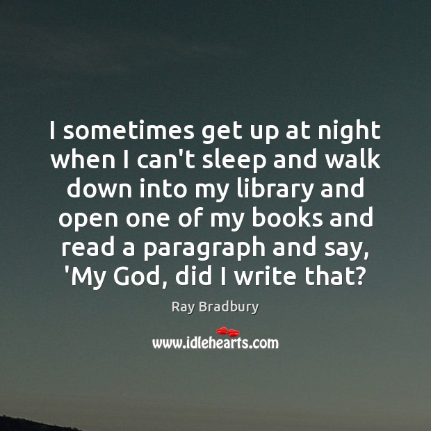 I sometimes get up at night when I can't sleep and walk Image