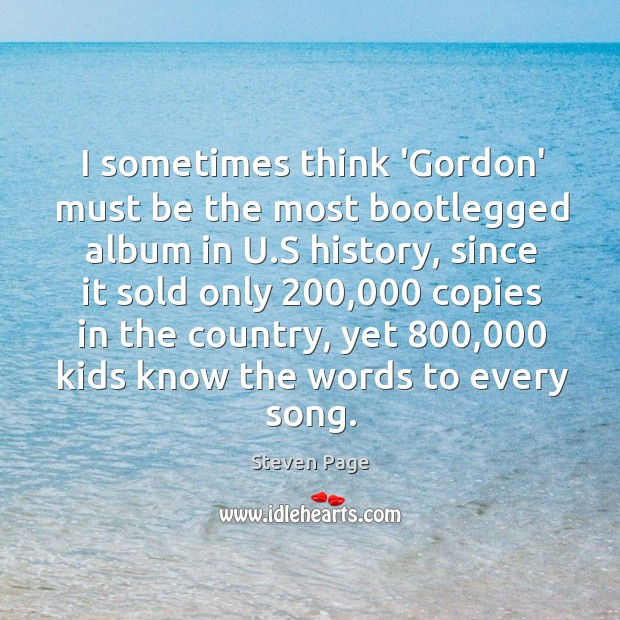 I sometimes think 'Gordon' must be the most bootlegged album in U. Image