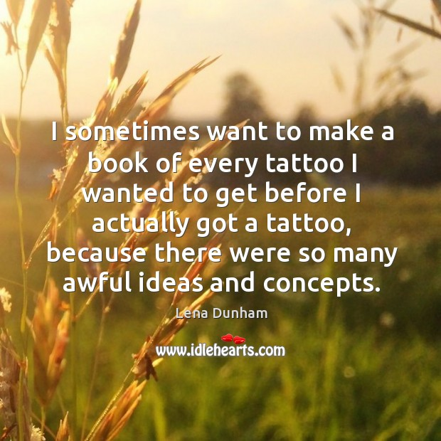 I sometimes want to make a book of every tattoo I wanted Image