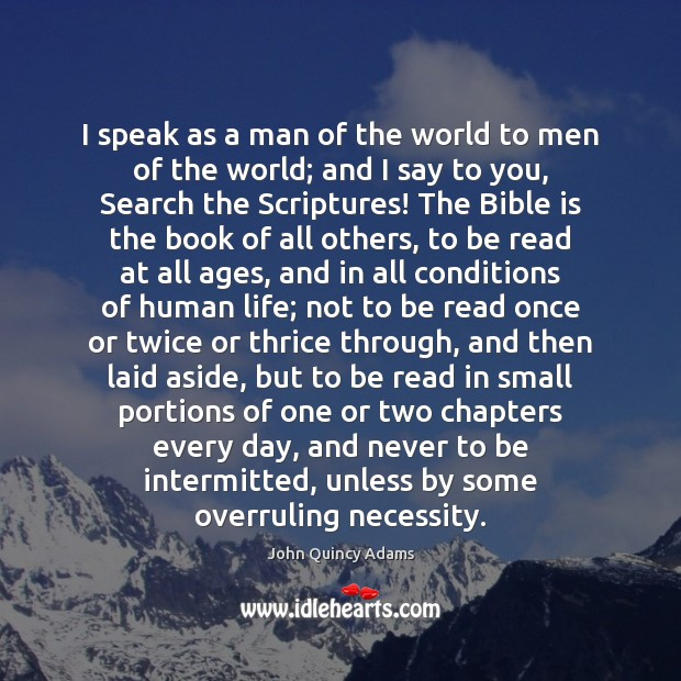 I speak as a man of the world to men of the John Quincy Adams Picture Quote