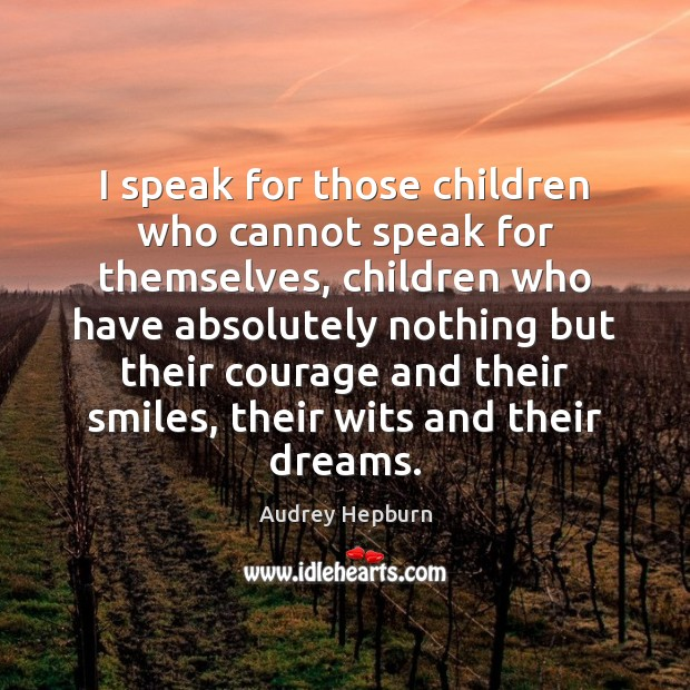 Image, I speak for those children who cannot speak for themselves, children who
