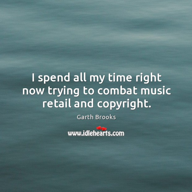 I spend all my time right now trying to combat music retail and copyright. Image