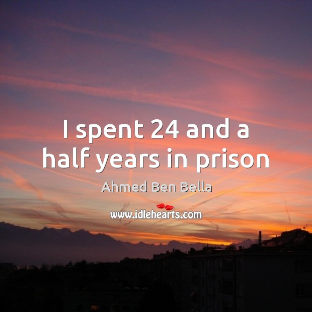 I spent 24 and a half years in prison Image