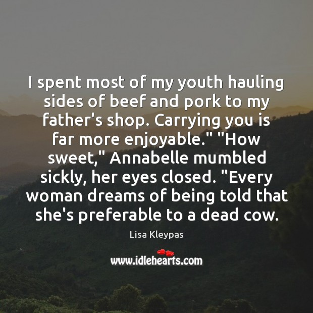 Image, I spent most of my youth hauling sides of beef and pork