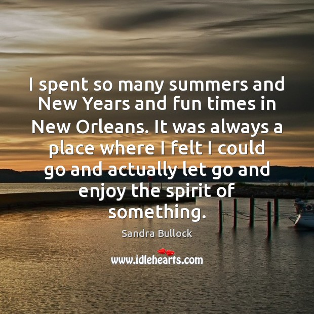 Image, I spent so many summers and New Years and fun times in
