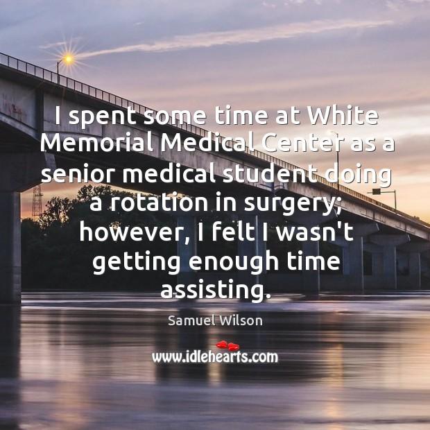 I spent some time at White Memorial Medical Center as a senior Image