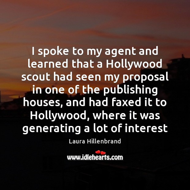I spoke to my agent and learned that a Hollywood scout had Image