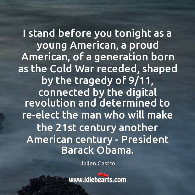 Image, I stand before you tonight as a young American, a proud American,