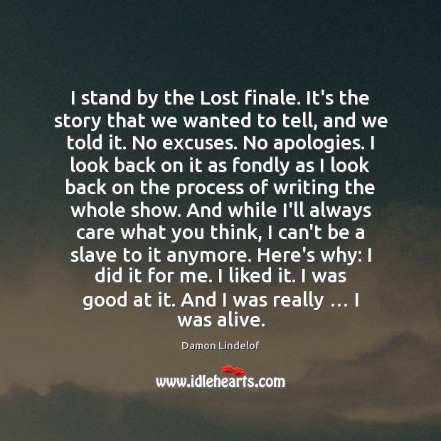 Image, I stand by the Lost finale. It's the story that we wanted