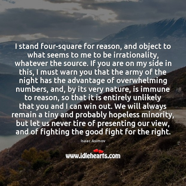 I stand four-square for reason, and object to what seems to me Image