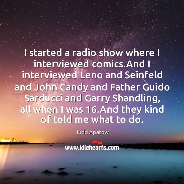 I started a radio show where I interviewed comics.And I interviewed Image