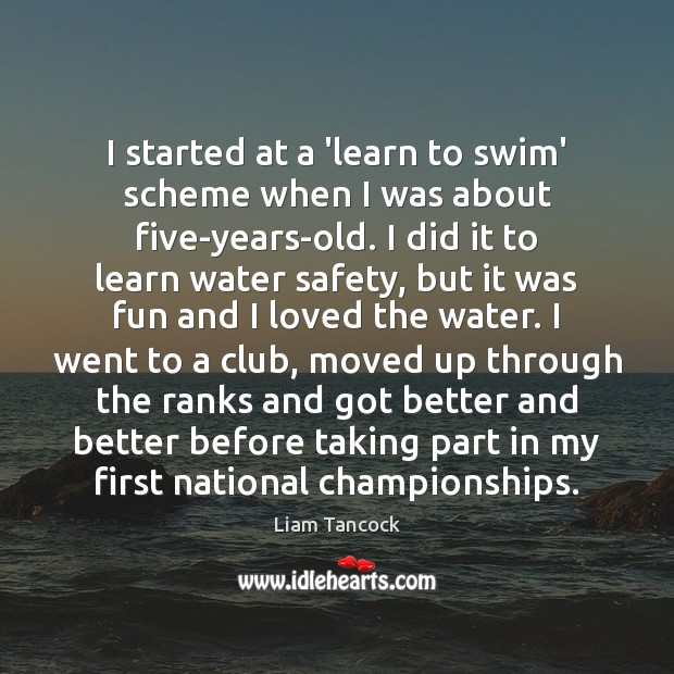 I started at a 'learn to swim' scheme when I was about Image