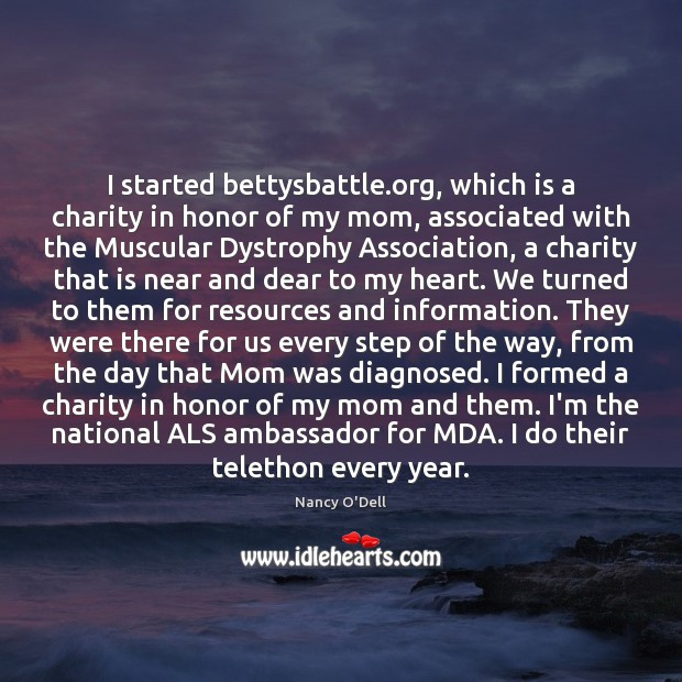 Image, I started bettysbattle.org, which is a charity in honor of my