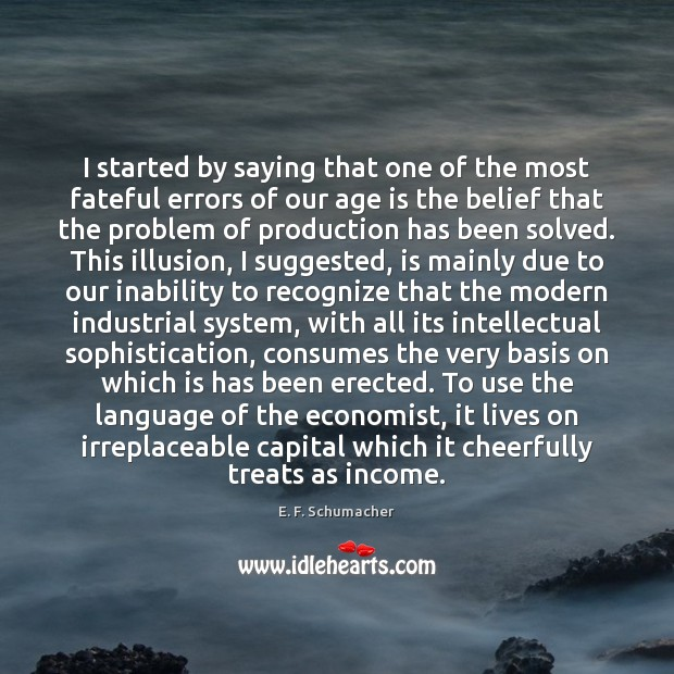 I started by saying that one of the most fateful errors of Income Quotes Image