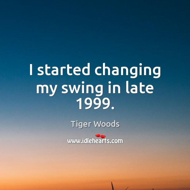 I started changing my swing in late 1999. Image