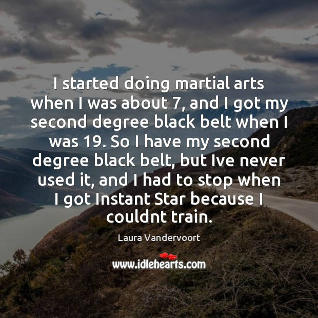 I started doing martial arts when I was about 7, and I got Image