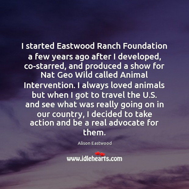 Image, I started Eastwood Ranch Foundation a few years ago after I developed,