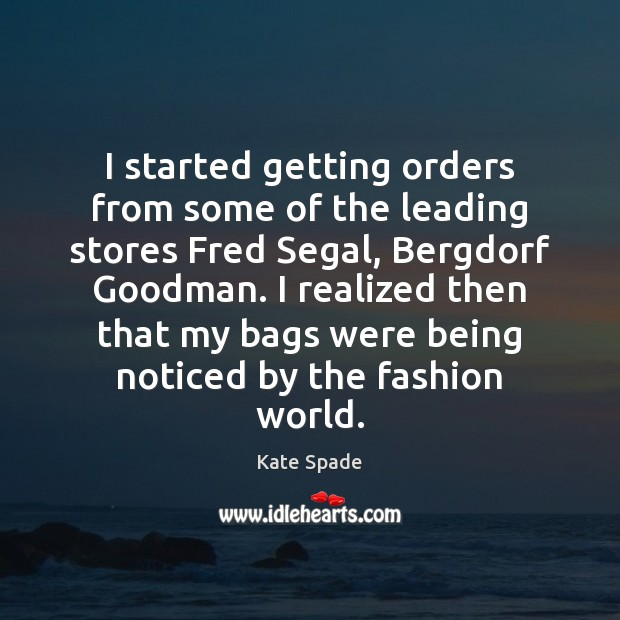 Image, I started getting orders from some of the leading stores Fred Segal,