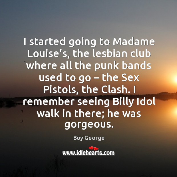 Image, I started going to madame louise's, the lesbian club where all the punk bands used to go