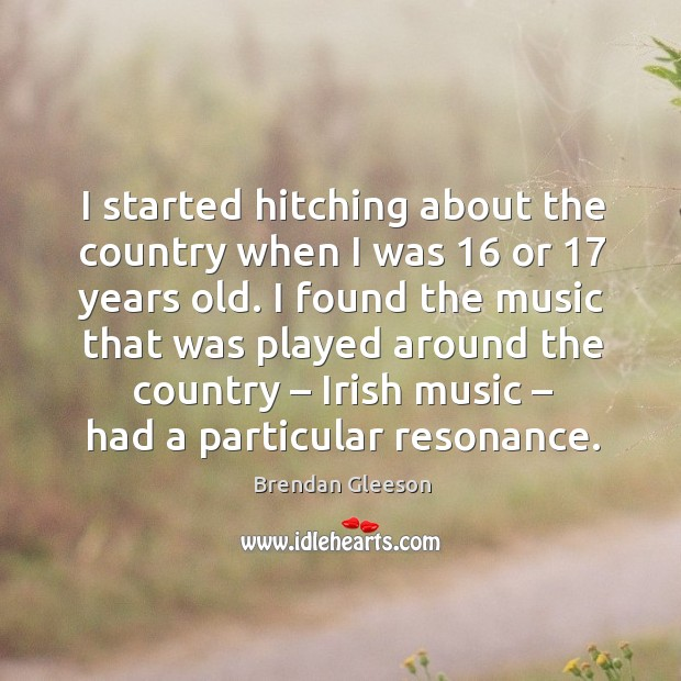 I started hitching about the country when I was 16 or 17 years old. Image