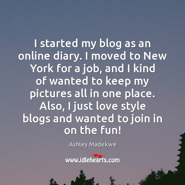 I started my blog as an online diary. I moved to New Image
