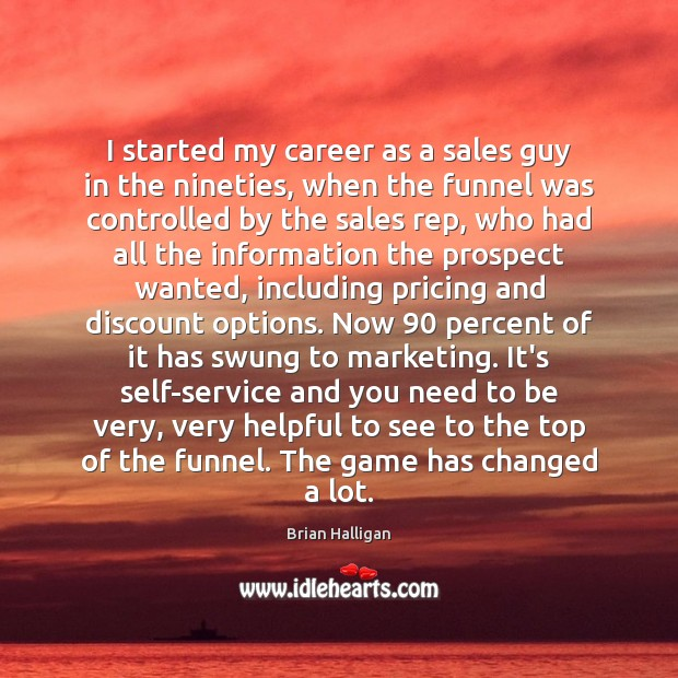 Image, I started my career as a sales guy in the nineties, when