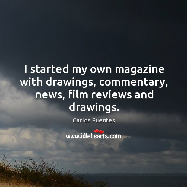 Image, I started my own magazine with drawings, commentary, news, film reviews and drawings.
