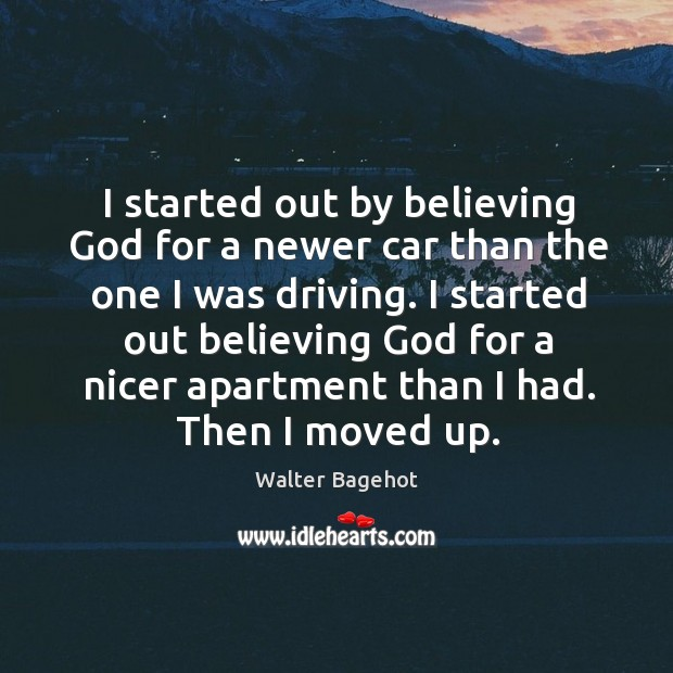 Image, I started out by believing God for a newer car than the one I was driving.