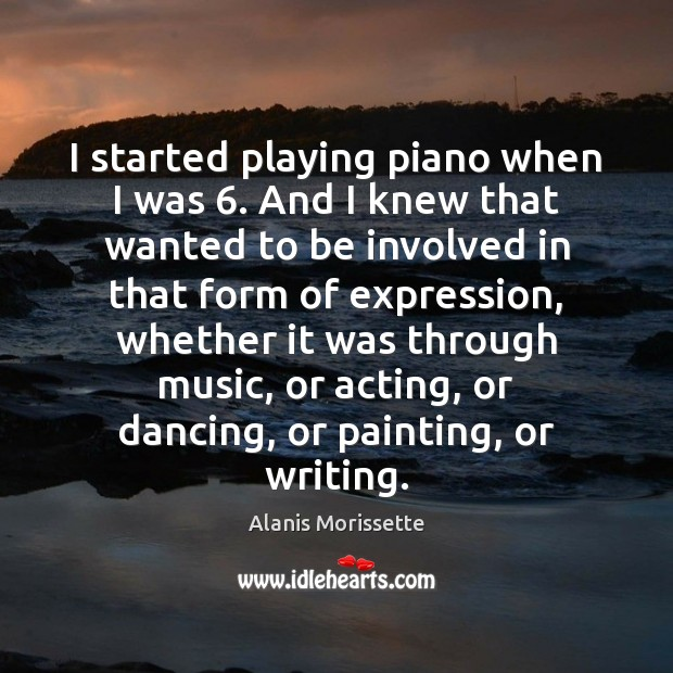 I started playing piano when I was 6. And I knew that wanted Image
