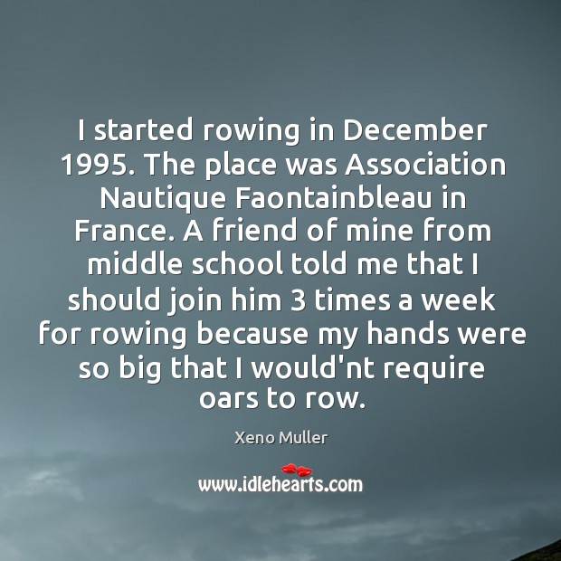 I started rowing in December 1995. The place was Association Nautique Faontainbleau in Image