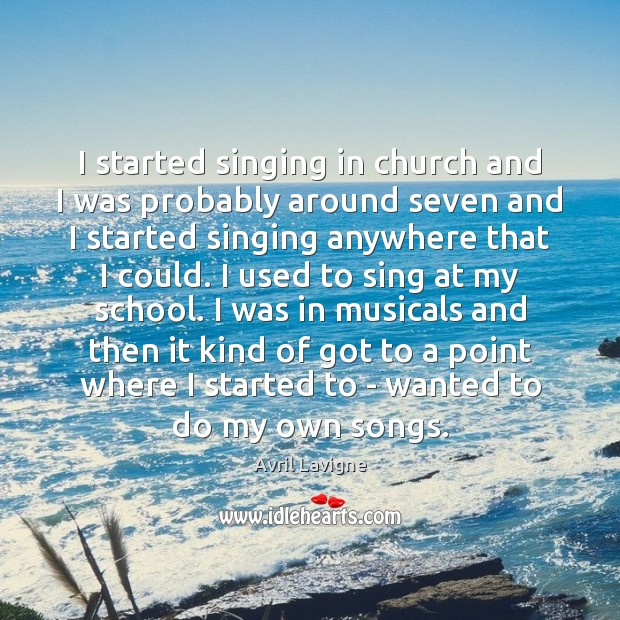 I started singing in church and I was probably around seven and Image