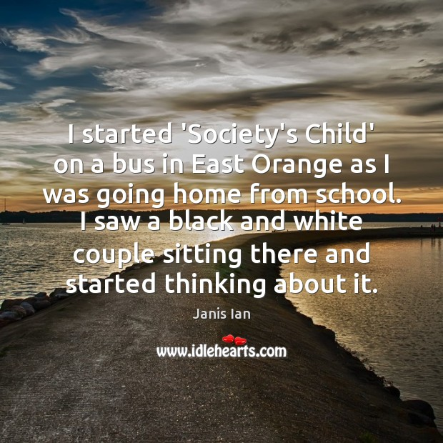 I started 'Society's Child' on a bus in East Orange as I Image