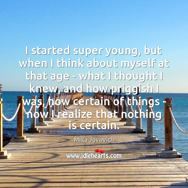I started super young, but when I think about myself at that Image