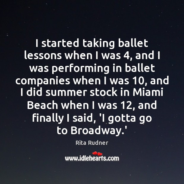 Rita Rudner Picture Quote image saying: I started taking ballet lessons when I was 4, and I was performing
